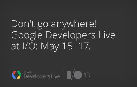 图文实录:谷歌2013年I/O开发者大会主题演讲